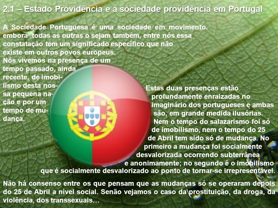 A Sociedade Portuguesa é uma sociedade em movimento. embora todas as outras o sejam também, entre nós essa constatação tem um significado específico q