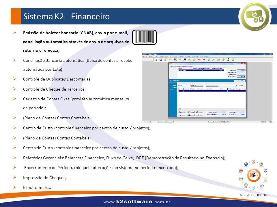 Sistema K2 - Financeiro Emissão de boletos bancário (CNAB), envio por e-mail, conciliação automática através de envio de arquivos de retorno e remessa
