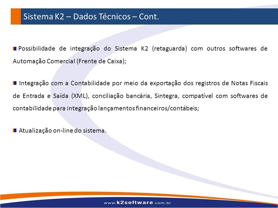 Possibilidade de integração do Sistema K2 (retaguarda) com outros softwares de Automação Comercial (Frente de Caixa); Integração com a Contabilidade p