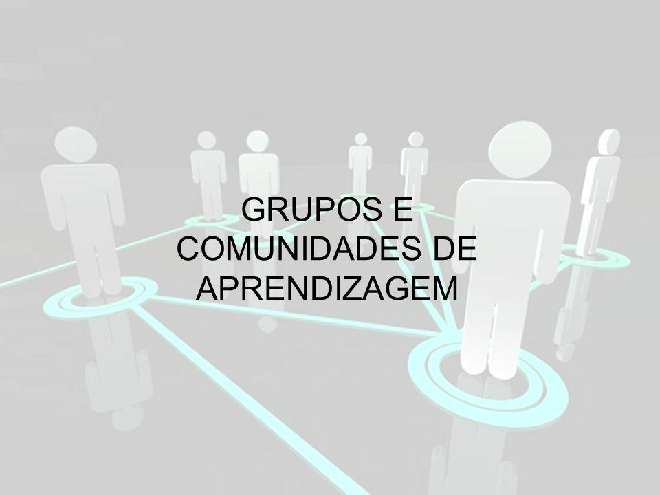 GRUPOS E COMUNIDADES DE APRENDIZAGEM