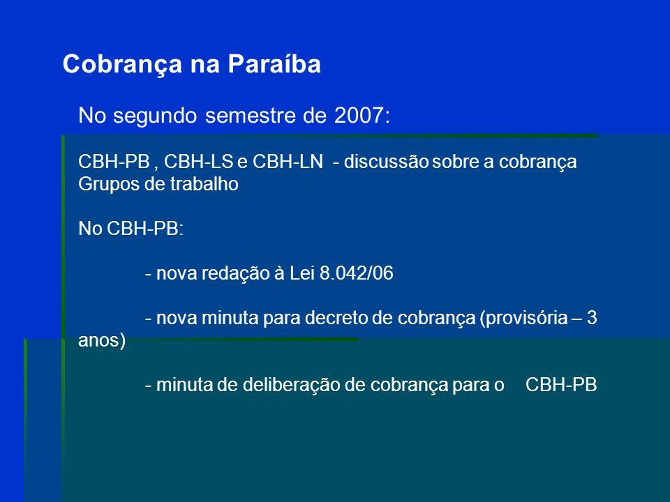 Cobrança na Paraíba Parecer da CTOCOL em 30/06/07.... se o CERH-PB julgar que a implementação da cobrança pelo uso da água bruta deve seguir os princí