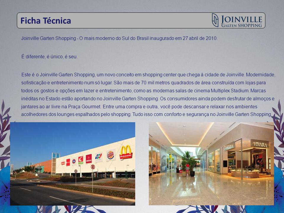 Ficha Técnica Joinville Garten Shopping - O mais moderno do Sul do Brasil inaugurado em 27 abril de 2010. É diferente, é único, é seu. Este é o Joinvi