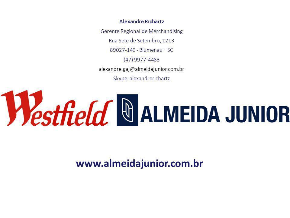 Alexandre Richartz Gerente Regional de Merchandising Rua Sete de Setembro, 1213 89027-140 - Blumenau – SC (47) 9977-4483 alexandre.gaj@almeidajunior.c