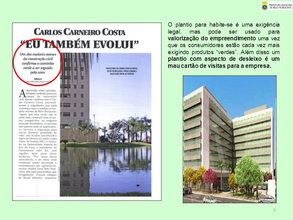 24 § 1º – O técnico da Prefeitura de Belo Horizonte, responsável pelo plantio, poderá determinar a ampliação dessas distâncias, dependendo das condições locais e da espécie a ser plantada.
