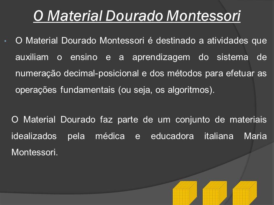 O Material Dourado Montessori é destinado a atividades que auxiliam o ensino e a aprendizagem do sistema de numeração decimal-posicional e dos métodos