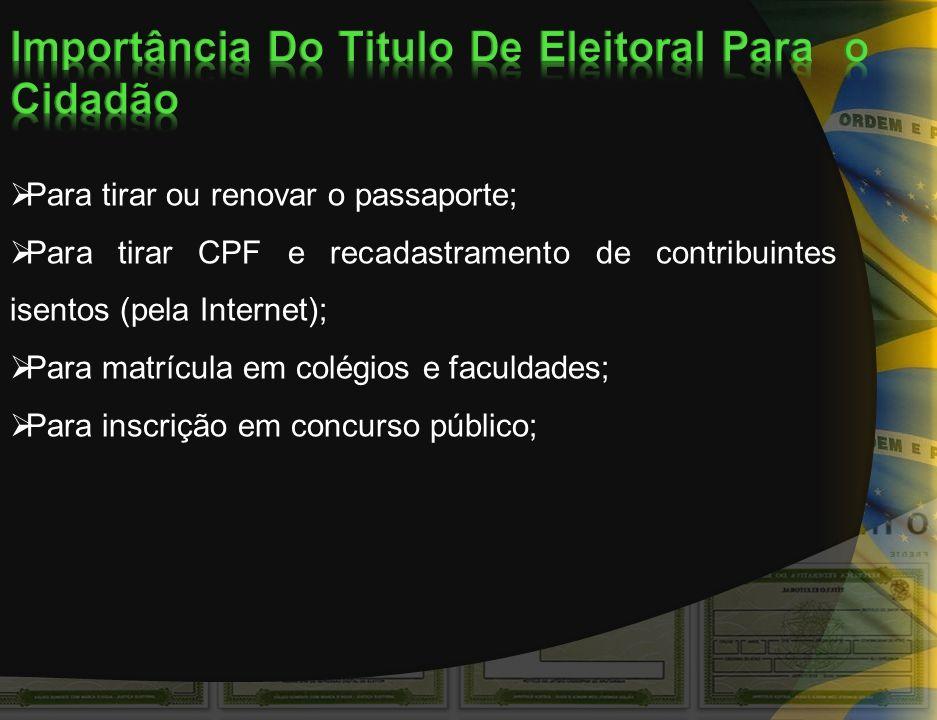 Para tirar ou renovar o passaporte; Para tirar CPF e recadastramento de contribuintes isentos (pela Internet); Para matrícula em colégios e faculdades; Para inscrição em concurso público;