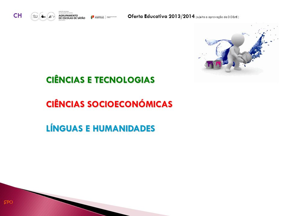 T ÉCNICO DE INFORMÁTICA DE GESTÃO T ÉCNICO DE INSTALAÇÕES ELÉTRICAS T ÉCNICO DE MULTIMÉDIA T ÉCNICO DE RESTAURAÇÃO, variantes: C OZINHA - P ASTELARIA / R ESTAURANTE -B AR CP Oferta Educativa 2013/2014 (sujeita a aprovação da DGEstE ) SPO