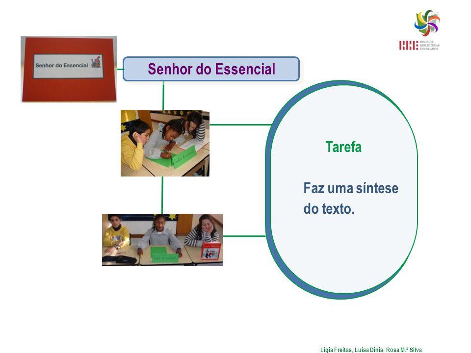 Tarefa Faz uma síntese do texto. Lígia Freitas, Luísa Dinis, Rosa M.ª Silva Senhor do Essencial
