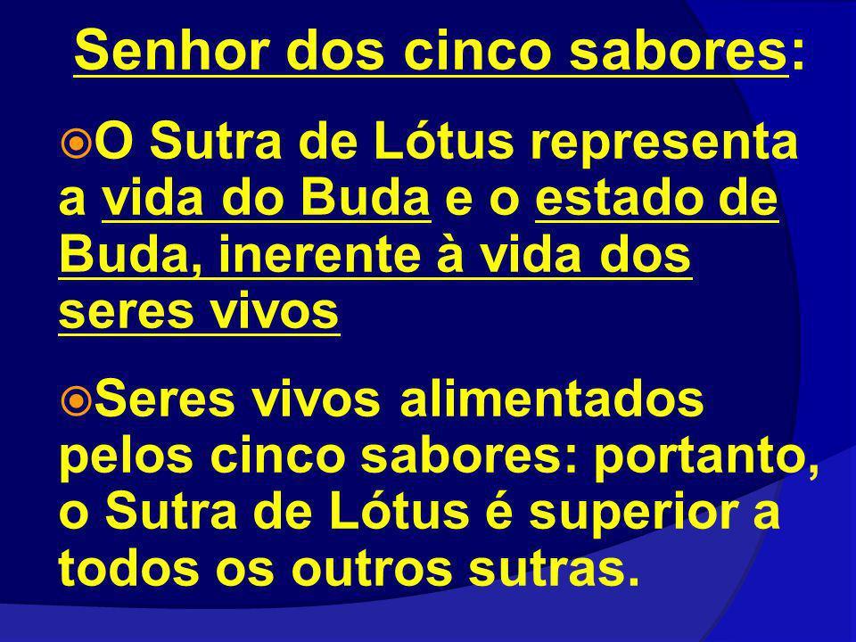 Senhor dos cinco sabores: O Sutra de Lótus representa a vida do Buda e o estado de Buda, inerente à vida dos seres vivos Seres vivos alimentados pelos