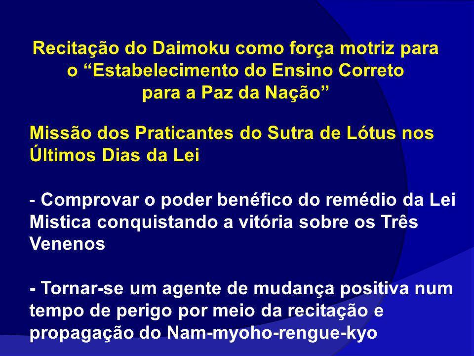 Missão dos Praticantes do Sutra de Lótus nos Últimos Dias da Lei - Comprovar o poder benéfico do remédio da Lei Mistica conquistando a vitória sobre o