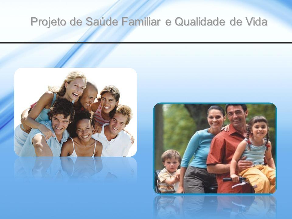 Projeto de Saúde Familiar e Qualidade de Vida