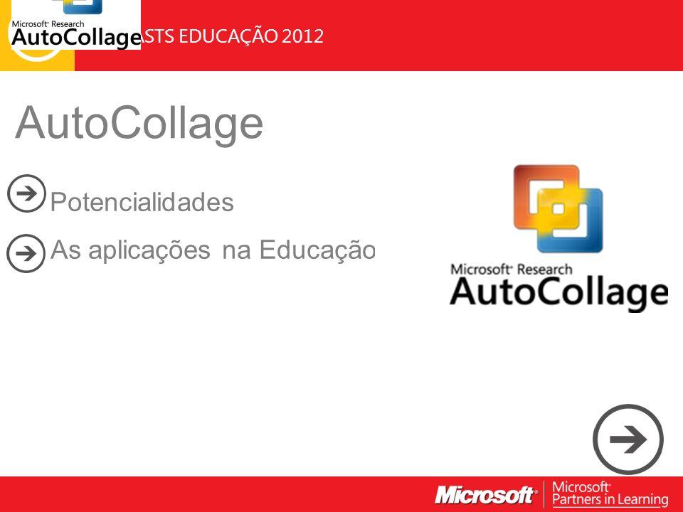 WEBCASTS EDUCAÇÃO 2012 AutoCollage Potencialidades As aplicações na Educação Image or images