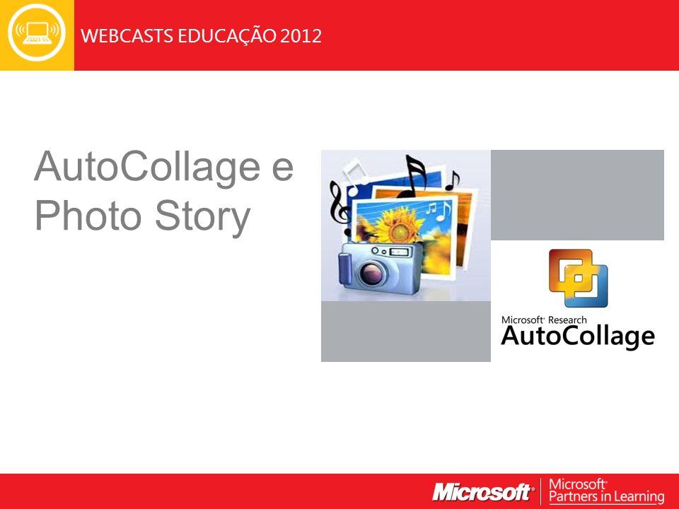 WEBCASTS EDUCAÇÃO 2012 AutoCollage e Photo Story