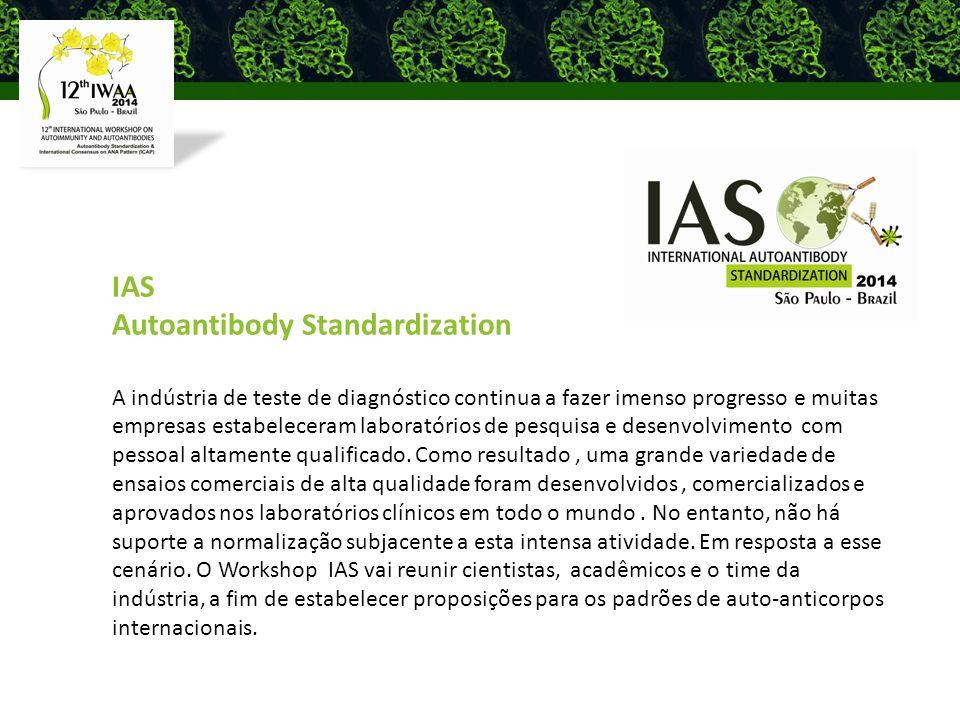 IAS Autoantibody Standardization A indústria de teste de diagnóstico continua a fazer imenso progresso e muitas empresas estabeleceram laboratórios de pesquisa e desenvolvimento com pessoal altamente qualificado.