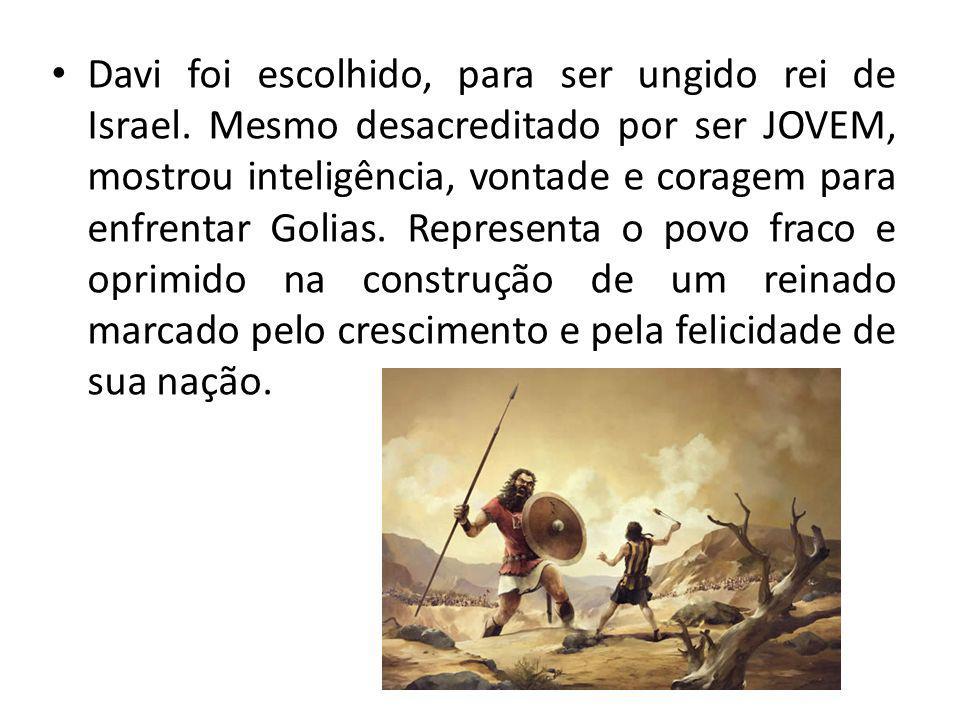 Davi foi escolhido, para ser ungido rei de Israel.