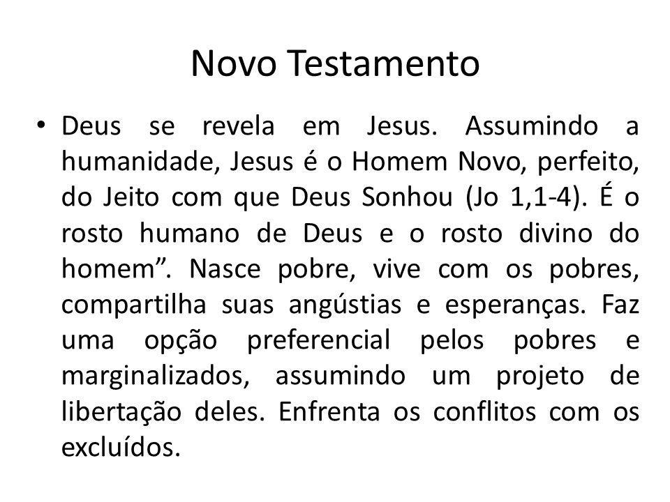 Novo Testamento Deus se revela em Jesus.