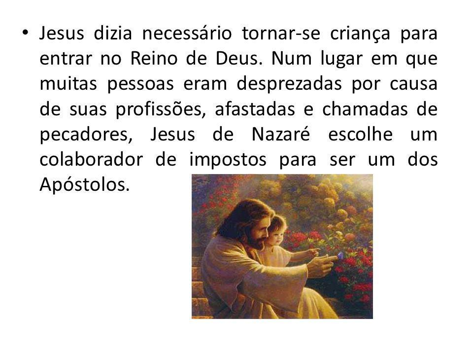 Jesus dizia necessário tornar-se criança para entrar no Reino de Deus.