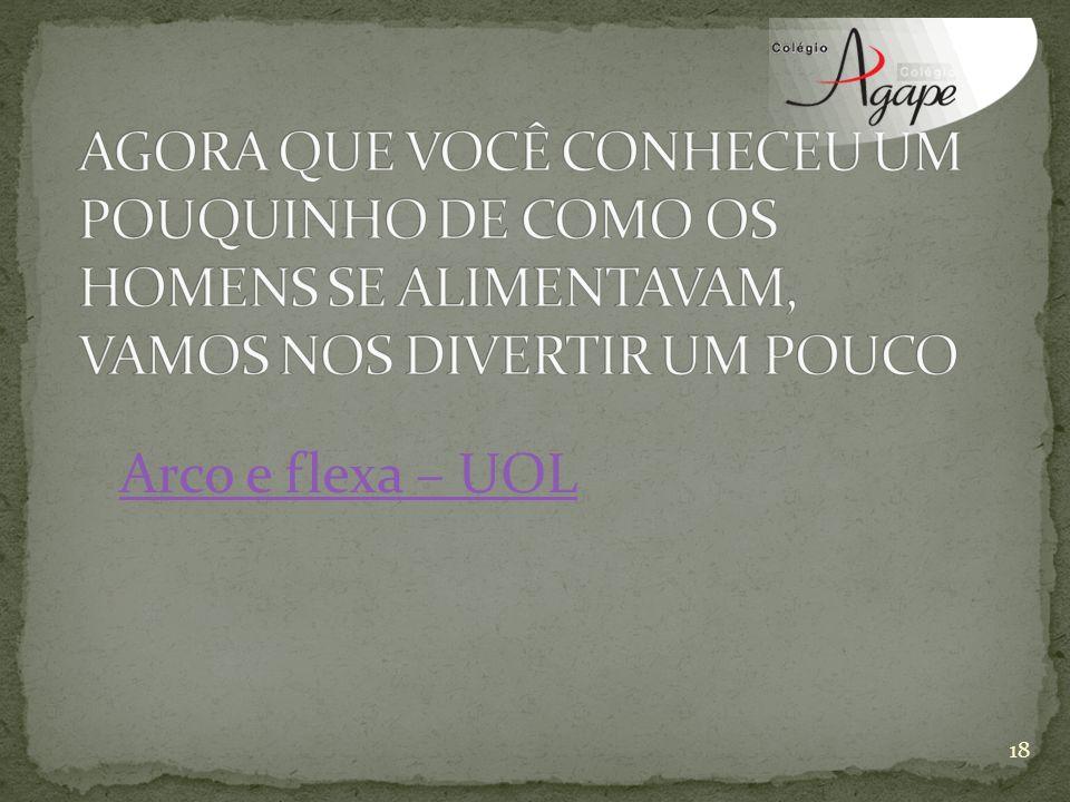 Arco e flexa – UOL 18