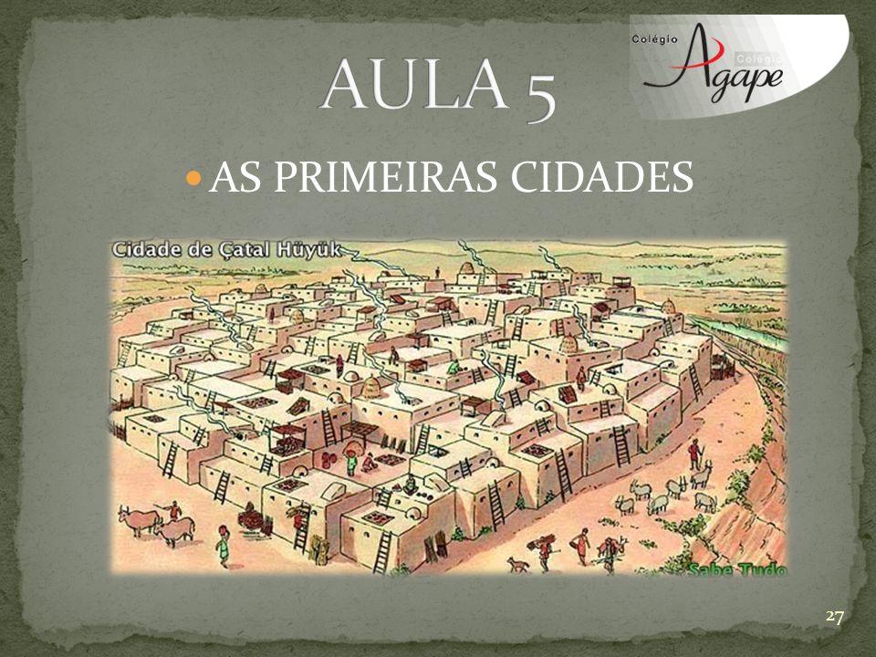 AS PRIMEIRAS CIDADES 27