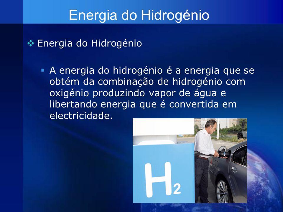 Energia do Hidrogénio A energia do hidrogénio é a energia que se obtém da combinação de hidrogénio com oxigénio produzindo vapor de água e libertando