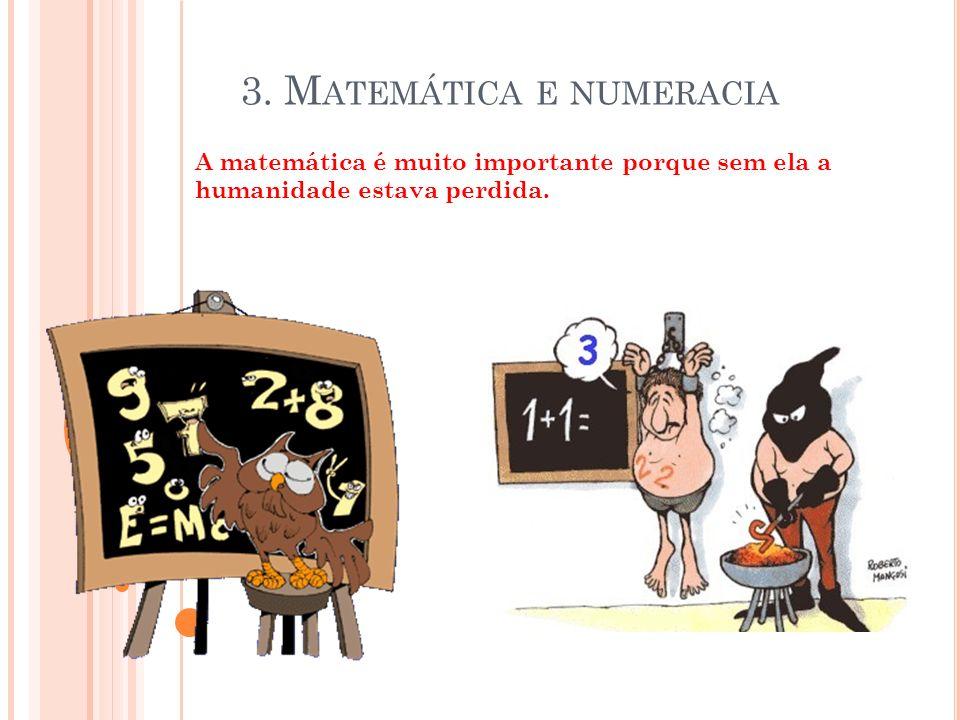 3. M ATEMÁTICA E NUMERACIA