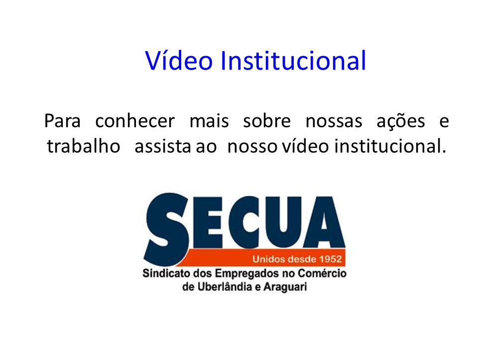 Dados do SECUA Conheça nosso site: www.secua.com.brwww.secua.com.br Email: diretoria@secua.com.brdiretoria@secua.com.br Sede Uberlândia: Av.