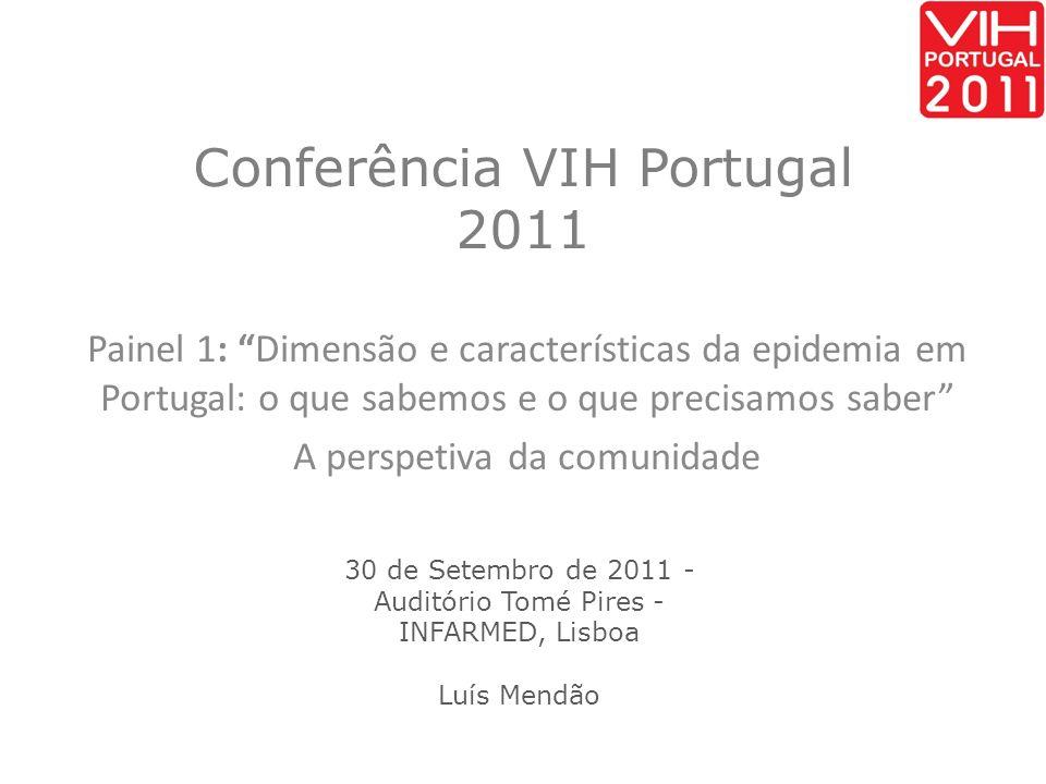 Portugal tem a estimativa da mais alta prevalência da Europa Ocidental e Central 0,6% [0,4%-0,7] Global prevalence of HIV, 2009.