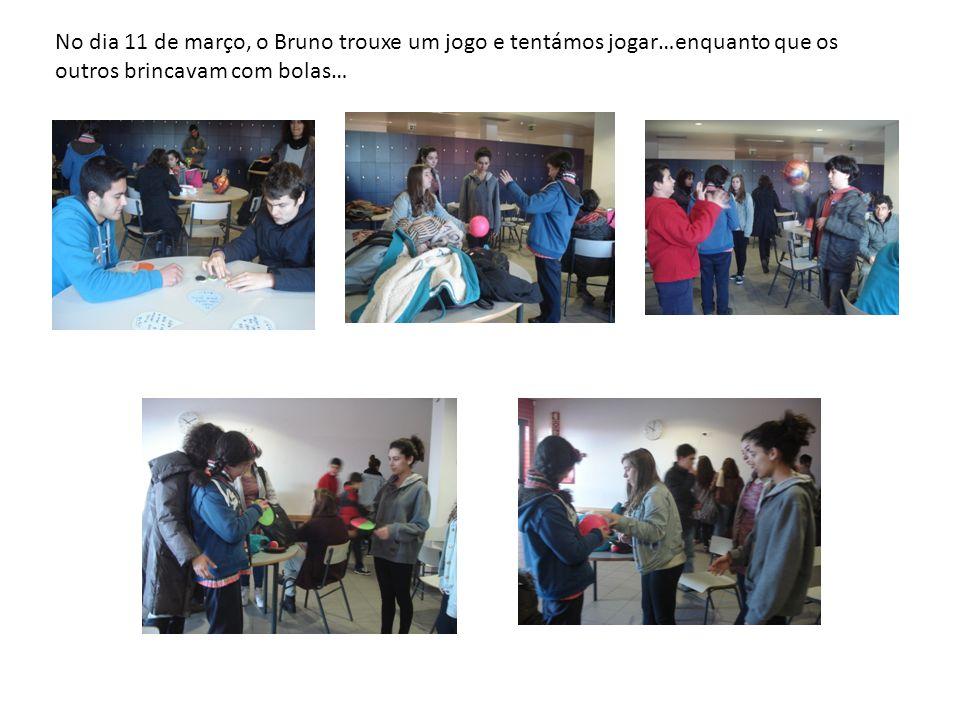 No dia 11 de março, o Bruno trouxe um jogo e tentámos jogar…enquanto que os outros brincavam com bolas…