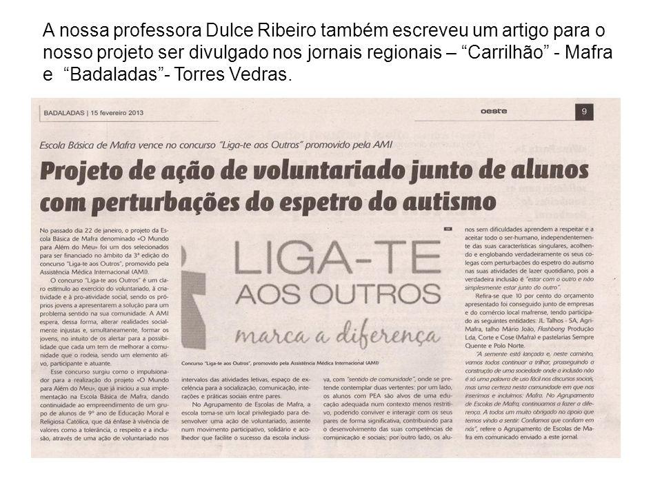 A nossa professora Dulce Ribeiro também escreveu um artigo para o nosso projeto ser divulgado nos jornais regionais – Carrilhão - Mafra e Badaladas- Torres Vedras.