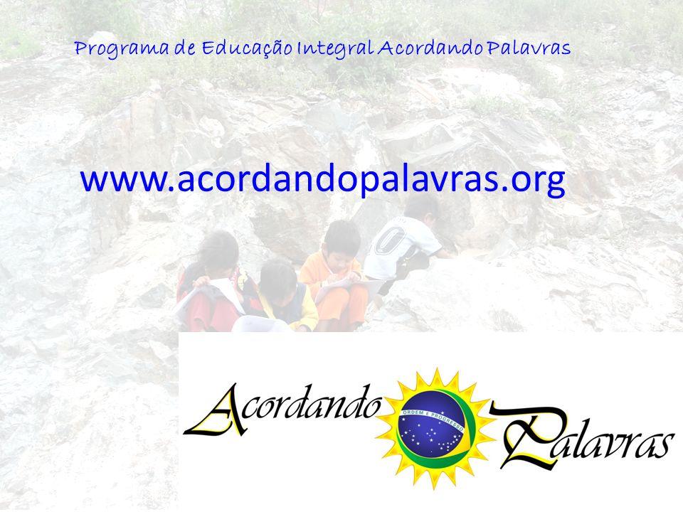 Programa de Educação Integral Acordando Palavras www.acordandopalavras.org