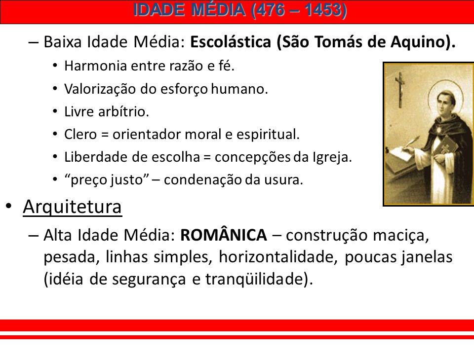 IDADE MÉDIA (476 – 1453) 8 – A CULTURA MEDIEVAL: Simplicidade, rusticidade. Igreja – controle cultural (mosteiros). Teocentrismo. Séc XII – Universida
