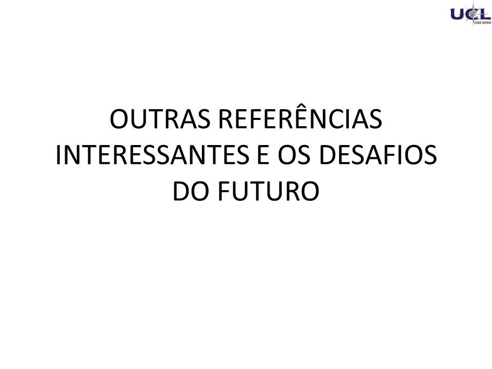 OUTRAS REFERÊNCIAS INTERESSANTES E OS DESAFIOS DO FUTURO