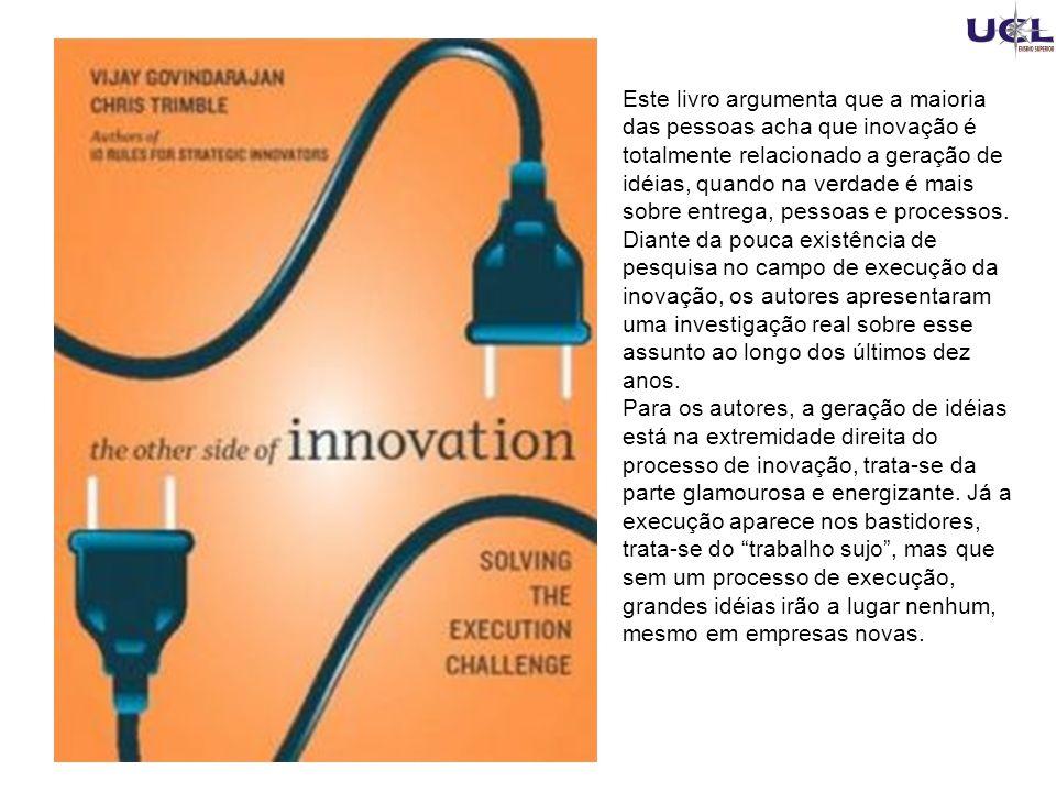 Este livro argumenta que a maioria das pessoas acha que inovação é totalmente relacionado a geração de idéias, quando na verdade é mais sobre entrega, pessoas e processos.