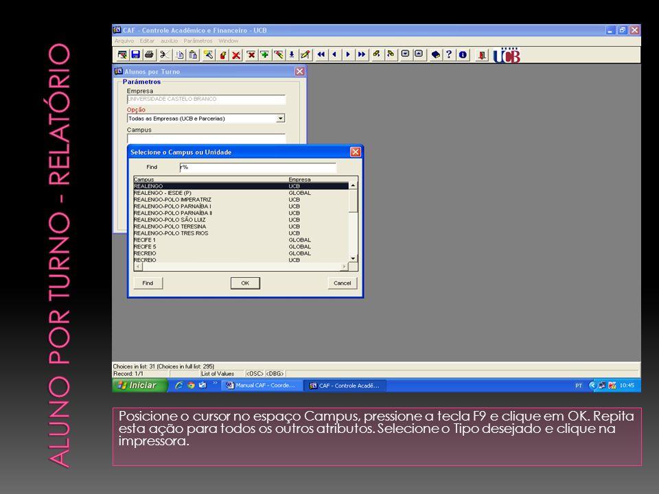 Posicione o cursor no espaço Campus, pressione a tecla F9 e clique em OK.
