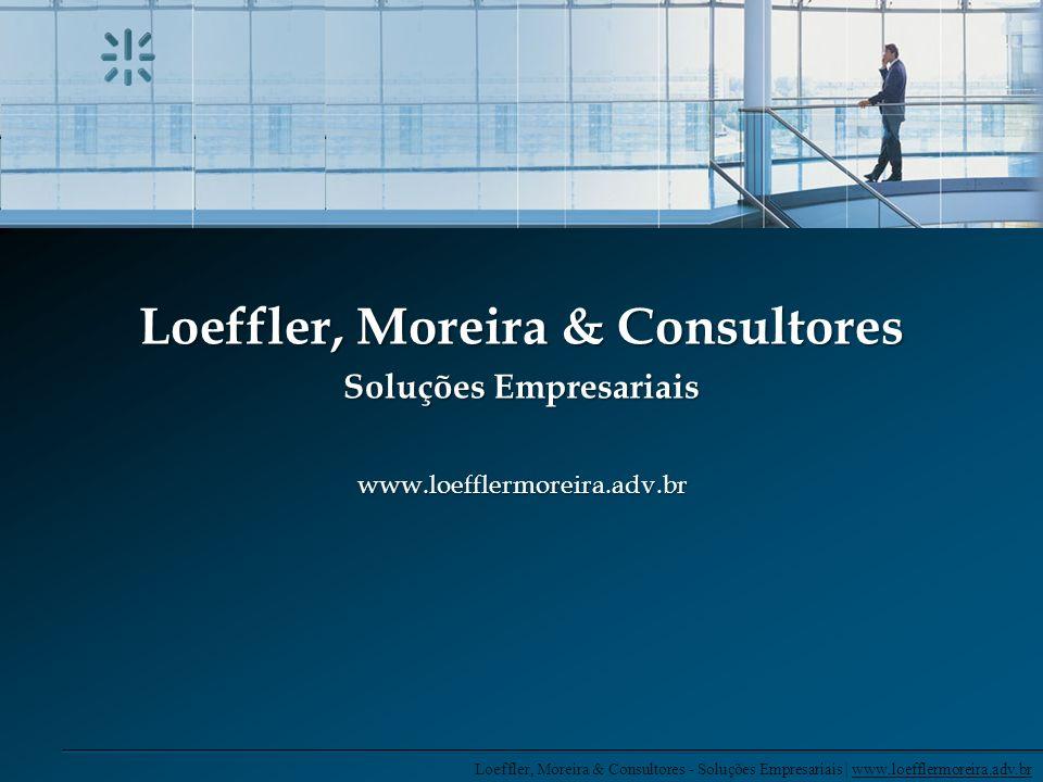 Loeffler, Moreira & Consultores - Soluções Empresariais | www.loefflermoreira.adv.br Loeffler, Moreira & Consultores Soluções Empresariais Mauro Loeffler Contatos »mauro@loefflermoreira.adv.brmauro@loefflermoreira.adv.br »OAB/ RS 73.514A »OAB/ SP 292.507 »OAB/ SC 25.441 Formação Acadêmica »Pós Graduação Grandes Transformações no Processo, ênfase no magistério superior »Bacharel em Direito »Técnico em Contabilidade Idiomas »Português »Inglês »Espanhol Carlos Alberto Moreira Contatos »moreira@loefflermoreira.adv.brmoreira@loefflermoreira.adv.br »OAB/ RS 32.208 Formação Acadêmica »Especialização em Direito Civil e Processual Civil »Especialização em Direito Público »Pós Graduação em Direito Processual Civil »Pós Graduação em Direito Empresarial »Bacharel em Ciências Jurídicas e Sociais Idiomas »Português »Francês »Espanhol