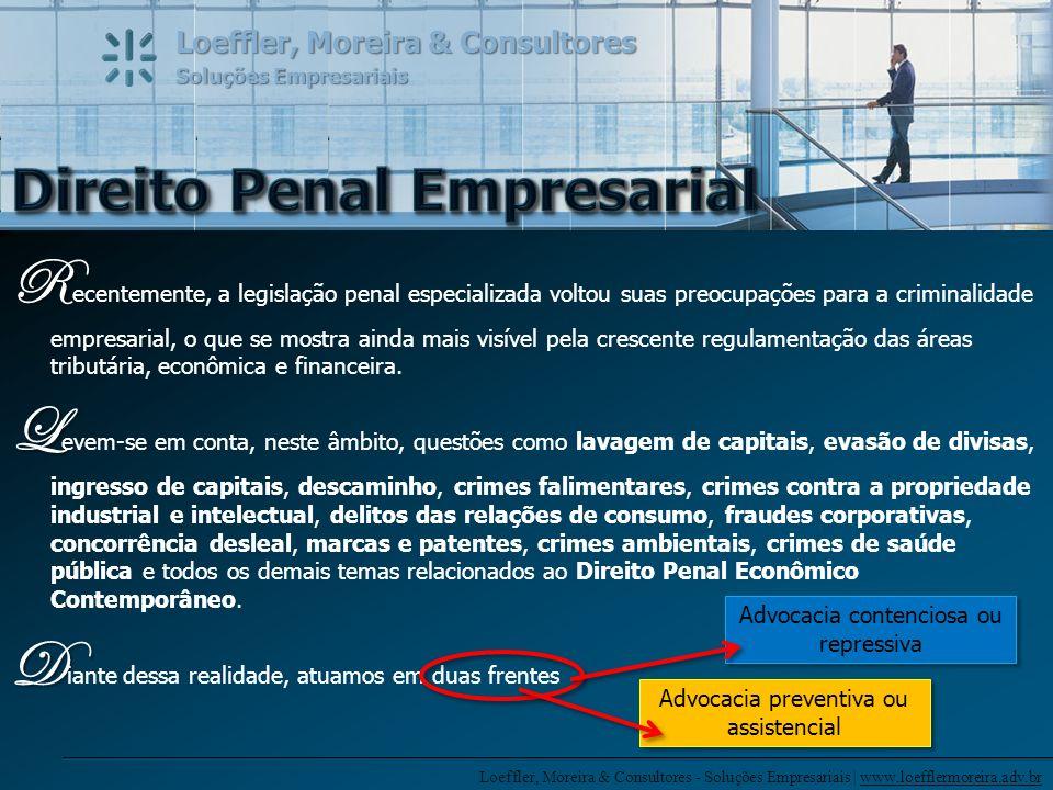 Loeffler, Moreira & Consultores - Soluções Empresariais | www.loefflermoreira.adv.br Loeffler, Moreira & Consultores Soluções Empresariais R R ecentem