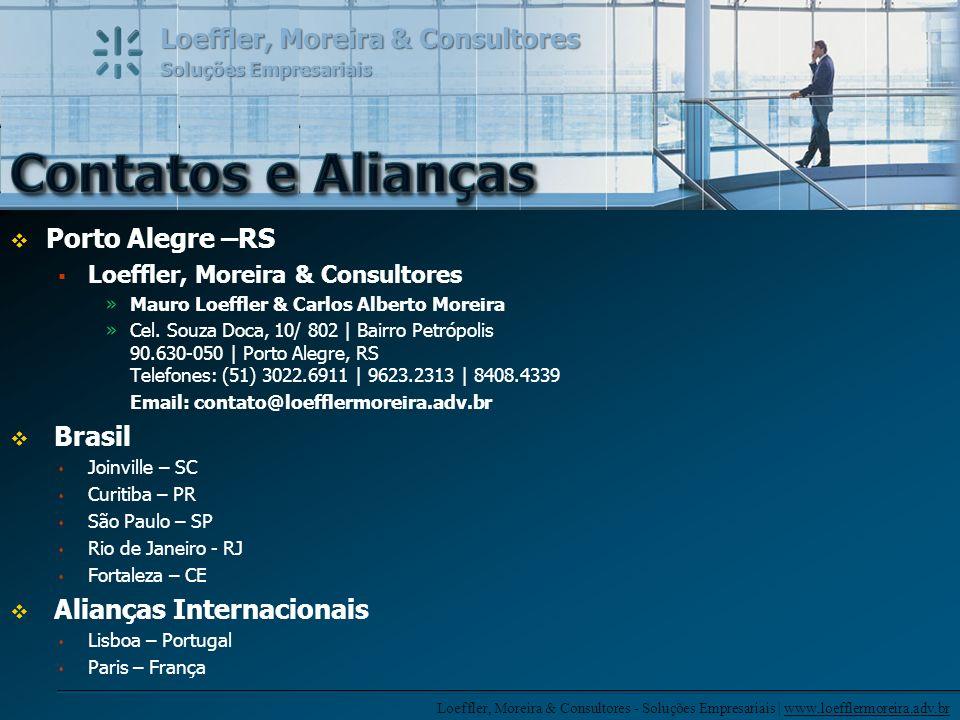 Loeffler, Moreira & Consultores - Soluções Empresariais | www.loefflermoreira.adv.br Loeffler, Moreira & Consultores Soluções Empresariais Porto Alegr