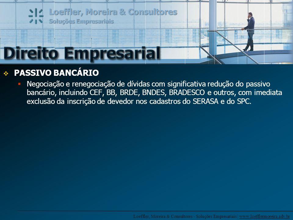 Loeffler, Moreira & Consultores - Soluções Empresariais | www.loefflermoreira.adv.br Loeffler, Moreira & Consultores Soluções Empresariais www.loefflermoreira.adv.br