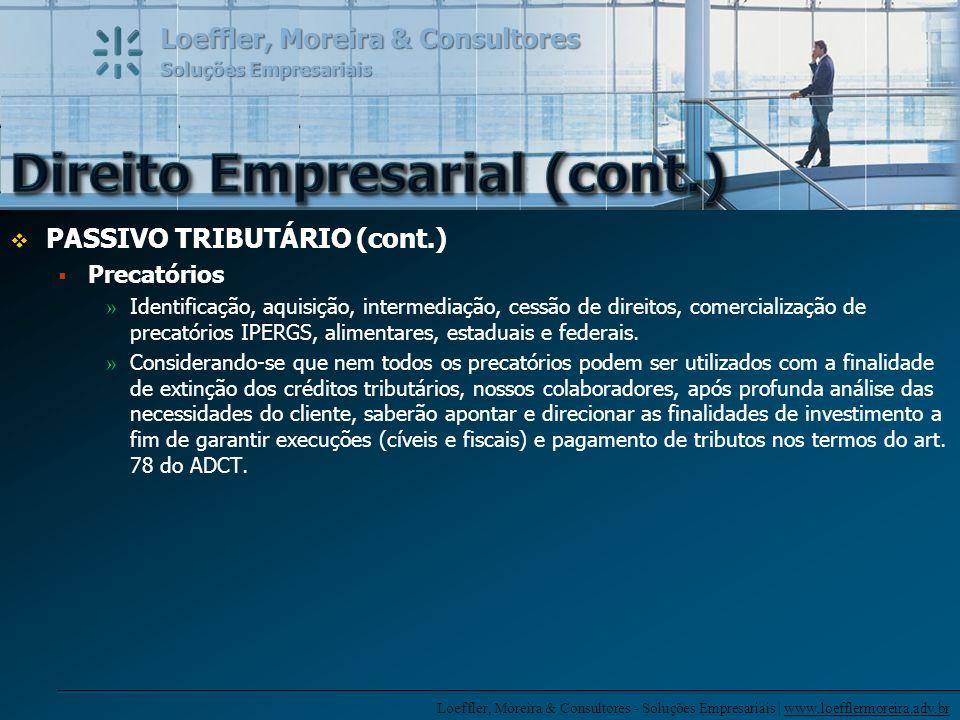 Loeffler, Moreira & Consultores - Soluções Empresariais | www.loefflermoreira.adv.br Loeffler, Moreira & Consultores Soluções Empresariais PASSIVO TRI