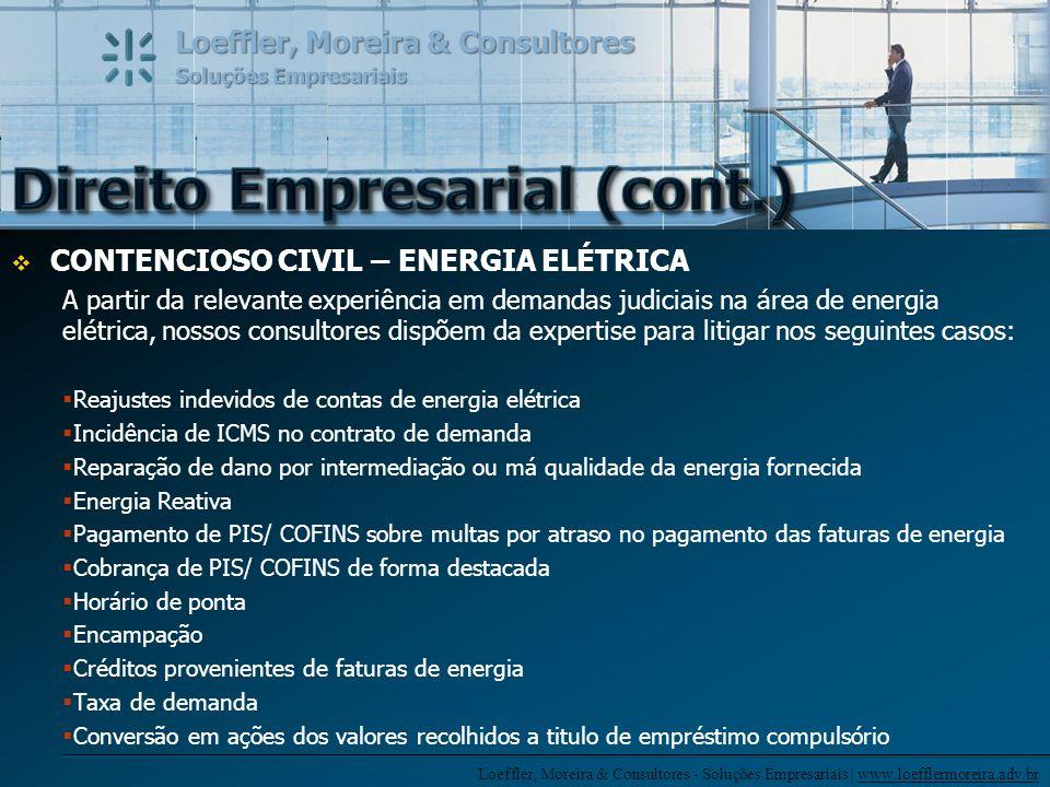 Loeffler, Moreira & Consultores - Soluções Empresariais | www.loefflermoreira.adv.br Loeffler, Moreira & Consultores Soluções Empresariais DEBÊNTURES DA ELETROBRÁS Nossos profissionais desenvolvem constantes pesquisas, tanto no âmbito negocial e mercadológico, como jurídico.