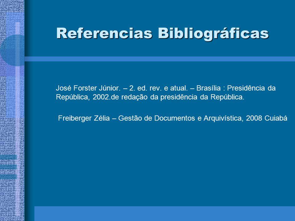 Referencias Bibliográficas José Forster Júnior. – 2. ed. rev. e atual. – Brasília : Presidência da República, 2002.de redação da presidência da Repúbl