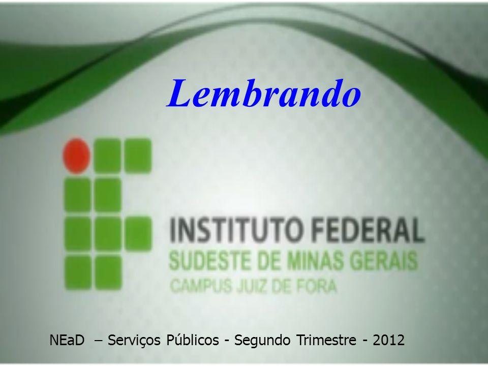 Lembrando NEaD – Serviços Públicos - Segundo Trimestre - 2012