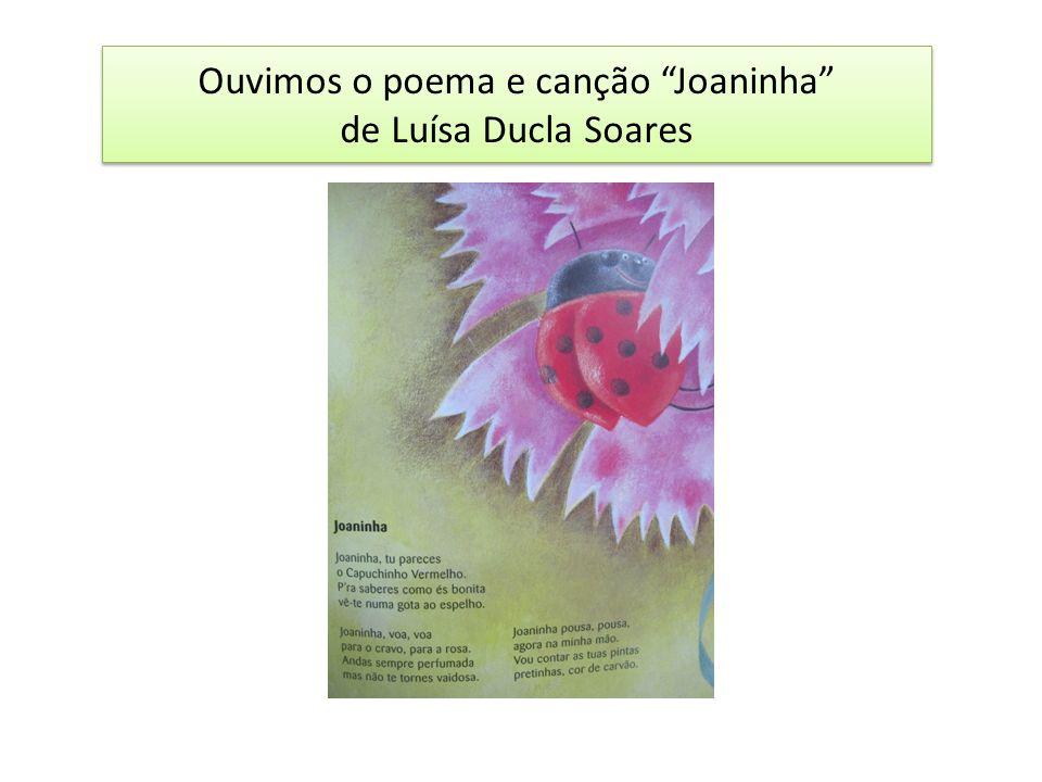 Ouvimos o poema e canção Joaninha de Luísa Ducla Soares