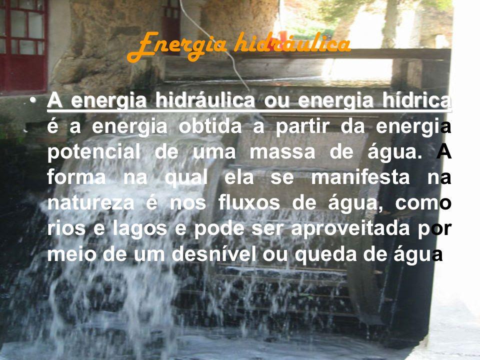 Energia hidráulica A energia hidráulica ou energia hídricaA energia hidráulica ou energia hídrica é a energia obtida a partir da energia potencial de