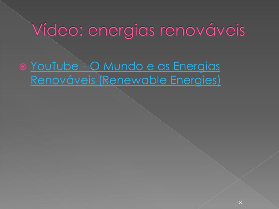 YouTube - O Mundo e as Energias Renováveis (Renewable Energies) YouTube - O Mundo e as Energias Renováveis (Renewable Energies) 18