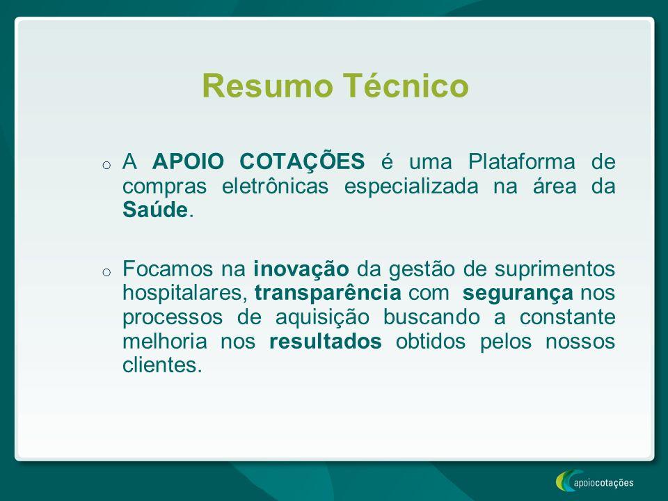 Resumo Técnico o A APOIO COTAÇÕES é uma Plataforma de compras eletrônicas especializada na área da Saúde. o Focamos na inovação da gestão de supriment