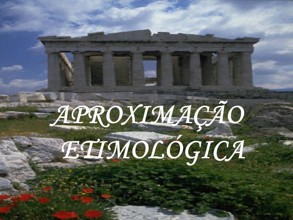 APROXIMAÇÃO ETIMOLÓGICA