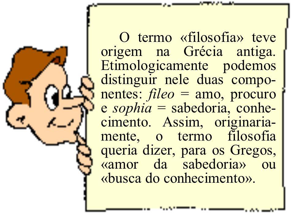O termo «filosofia» teve origem na Grécia antiga.