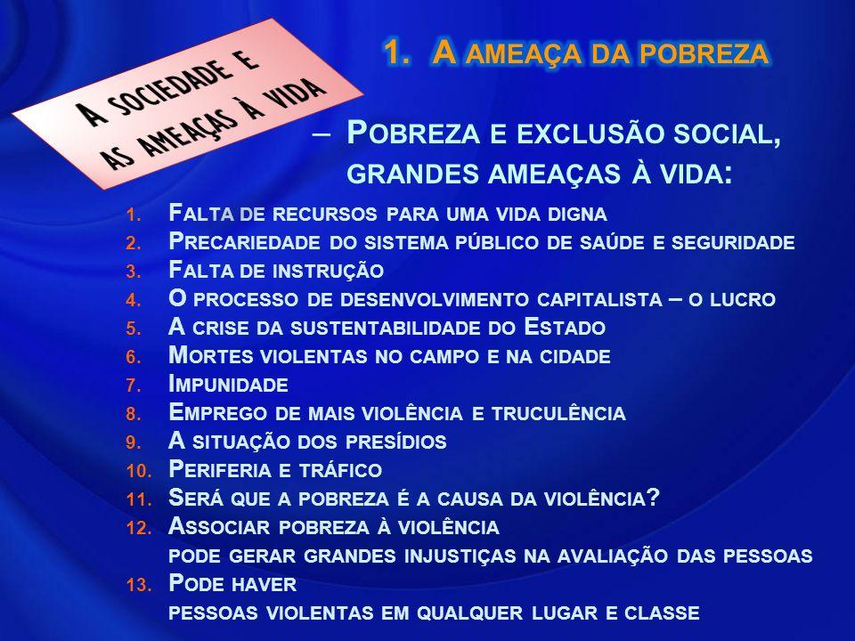 1.F ALTA DE RECURSOS PARA UMA VIDA DIGNA 2.