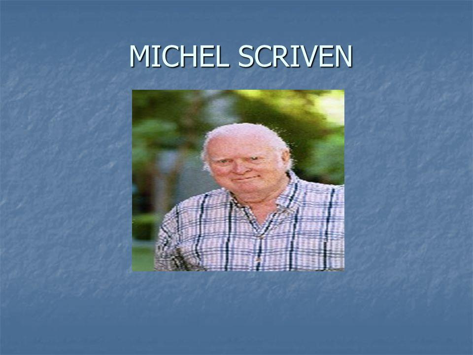 MICHEL SCRIVEN MICHEL SCRIVEN